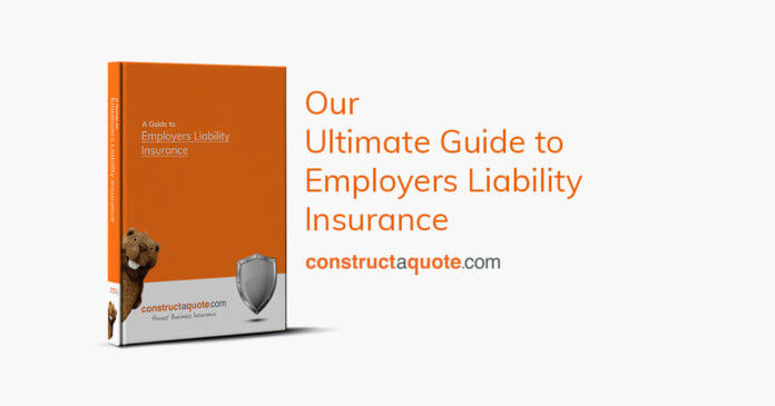 Employers' Liability Insurance - The Ultimate Guide