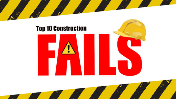 Top 10 Construction Fails