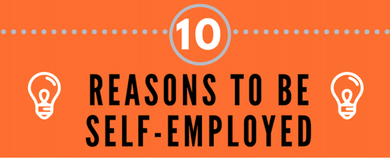 Infographic: 10 Reasons Self-Employed Can Be Great