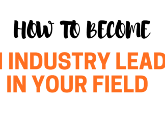 How To Become An Industry Leader In Your Field