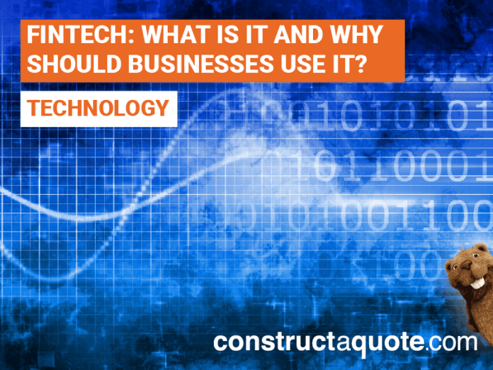 Fintech: What Is It And Why Should My Business Use It?