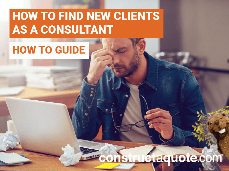 Find A Consultant : How to find more clients as a consultant constuctaquote