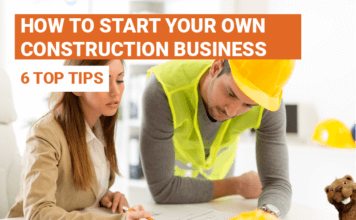6 Steps To Start A Construction Business