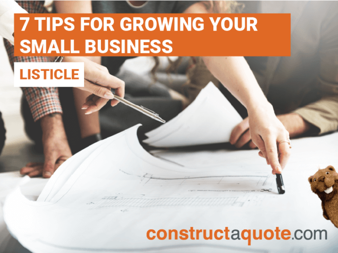 7 Tips for Growing Your Small Business | Constructaquote
