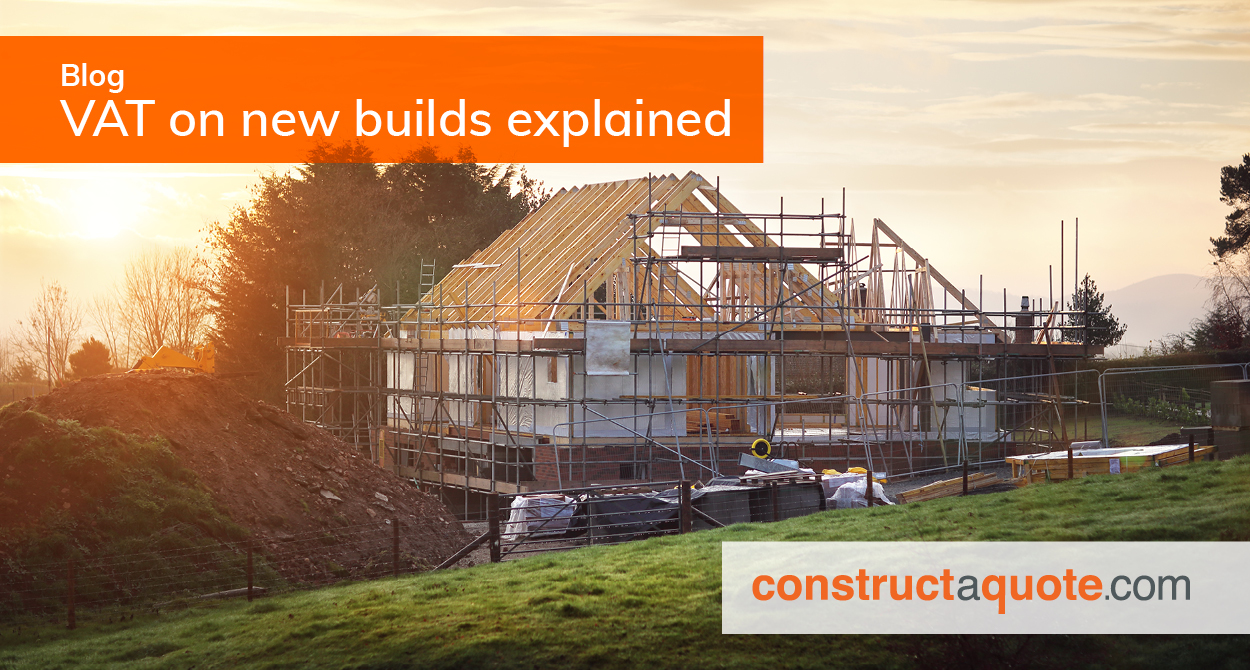 VAT On New Builds Explained | constructaquote com