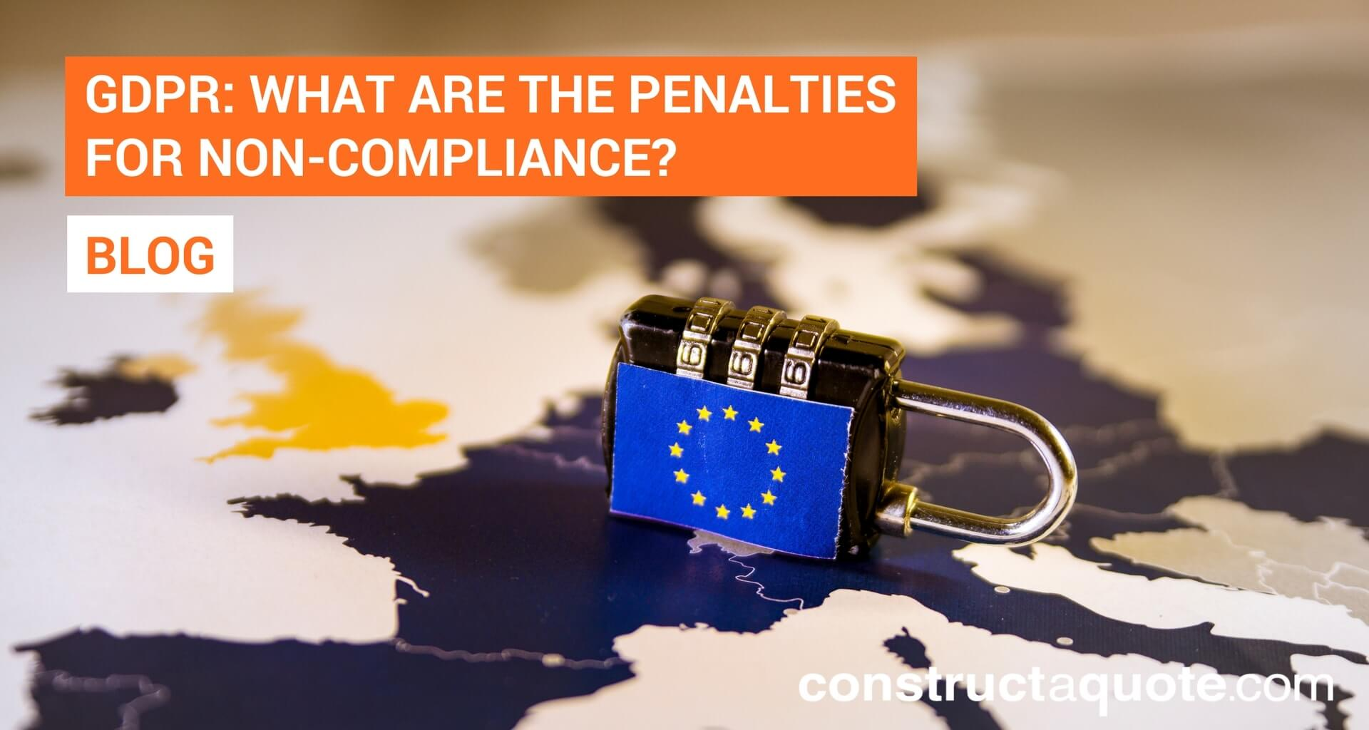 GDPR: What are the penalties for non-compliance?