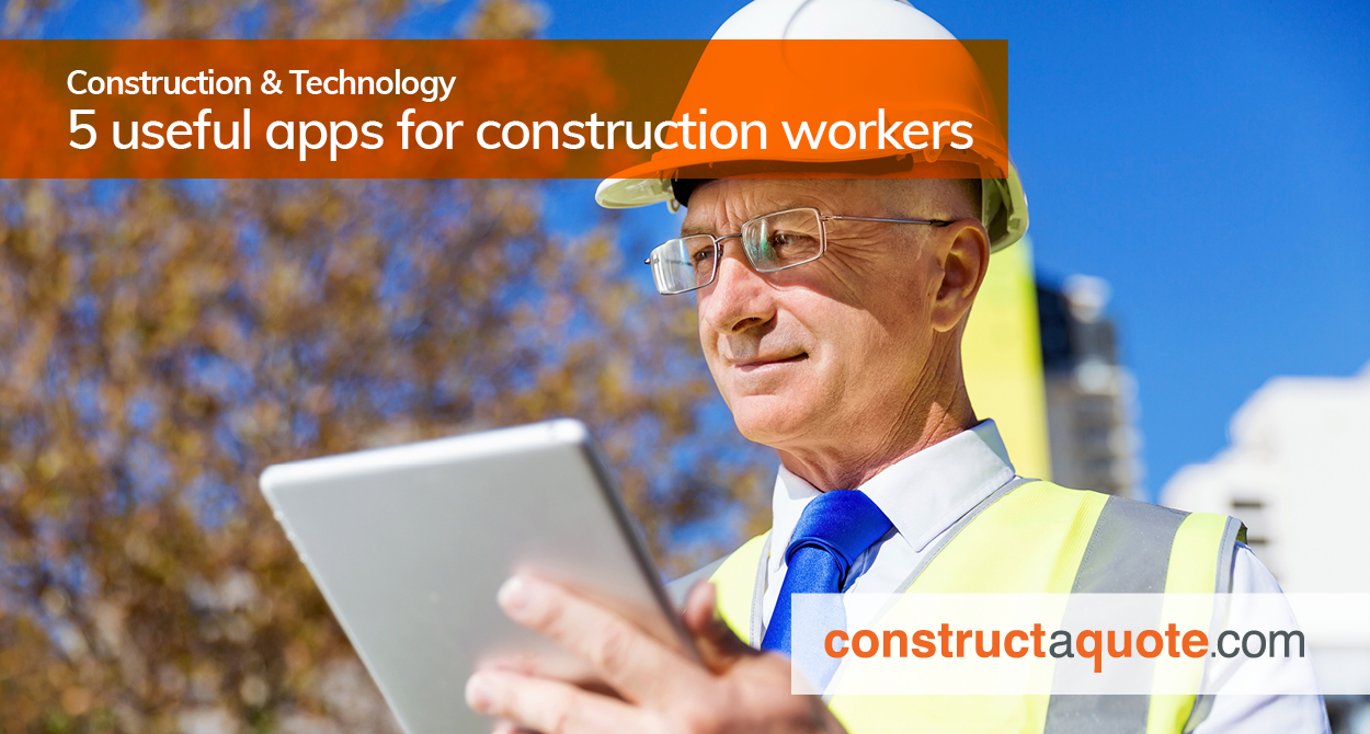 5 useful apps for construction workers | constructaquote com